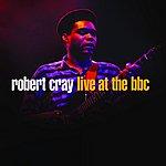 Robert Cray Robert Cray, Live At The BBC