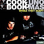 CookBook & Uno Mas While They Slept
