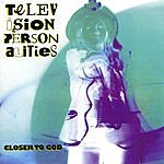 Television Personalities Closer To God