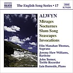Elin Manahan Thomas The English Song Series, Vol.17: Mirages/6 Nocturnes/Seascapes/Invocations