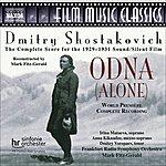 Dmitri Shostakovich Odna (Alone): The Complete Score For The 1929-1931 Sound/Silent Film