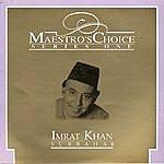 Imrat Khan Maestro's Choice