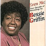 Bessie Griffin Even Me: Four Decades of Recording