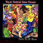 Wayne Gorbea's Salsa Picante Fiesta En El Bronx