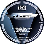 DJ Dean If I Could Be You (6-Track Maxi-Single)