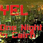 Yel One Night In Cairo (2-Track Single)