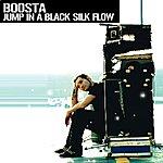 Boosta Jump In A Black Silk Flow (2-Track Single)