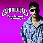 Chromeo Tenderoni: Remixes EP