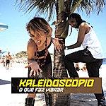Kaleidoscopio O Que Faz Vibrar (Single)