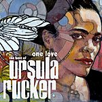 Ursula Rucker One Love: The Best Of Ursula Rucker