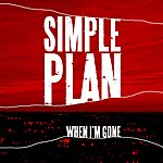 Simple Plan When I'm Gone (2-Track Single)