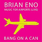 Brian Eno Brian Eno: Music For Airports (Live)