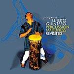Luisito Quintero Louie Vega Presents: Percussion Maddness Revisited