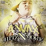 A-Wax Hitz N More, Vol.1 (Parental Advisory)