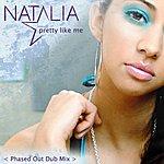 Natalia Pretty Like Me (Single)