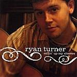 Ryan Turner Rollin' Up My Sleeves