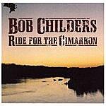 Bob Childers Ride For The Cimarron