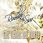 Los Tigres Del Norte Rumbo Al Sur (Single)