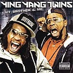 Ying Yang Twins My Brother & Me (Parental Advisory)