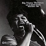Big Mama Thornton With The Muddy Waters Blues Band, 1966