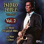Isidro Lopez 'El Indio': 15 More Original Hits/15 Mas Exitos, Vol.2