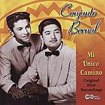 Conjunto Bernal Mi Unico Camino: Original First Recordings