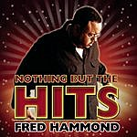 Fred Hammond Nothing But The Hits