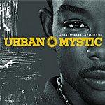 Urban Mystic Ghetto Revelations II (Edited)