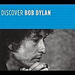 Bob Dylan Discover Bob Dylan