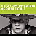 Stevie Ray Vaughan Discover Stevie Ray Vaughan & Double Trouble