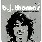 B.J. Thomas Hooked On A Feelin - The Best Of