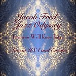 Jacob Fred Jazz Odyssey Tomorrow We'll Know Today: Live In USA & Europe