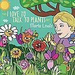 Marla Lewis I Love To Talk To Plants (Bonus Tracks)
