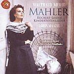 Waltraud Meier Rückert-Lieder/Kindertotenlieder/Lieder Aus Des Knaben Wunderhorn