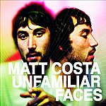 Matt Costa Unfamiliar Faces