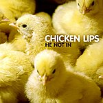Chicken Lips He Not In (4-Track Maxi-Single)