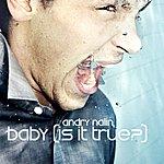 Andry Nalin Baby (Is It True?) (2-Track Single)