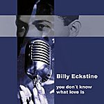 Billy Eckstine You Don't Know What Love Is