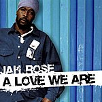 Jah Rose A Love We Are EP