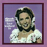 Dinah Shore Love Walked In
