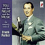Frank Parker You And The Night And The Music