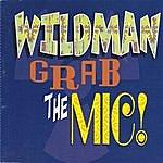 Wildman Grab The Mic (6-Track Maxi-Single)