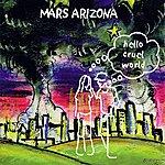 Mars Arizona Hello Cruel World