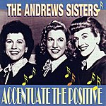 The Andrews Sisters Accentuate The Positive