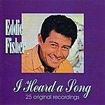 Eddie Fisher I Heard A Song: 25 Original Recordings