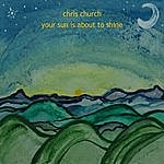 Chris Church Your Sun Is About To Shine