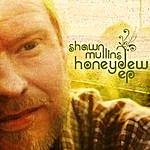 Shawn Mullins Honeydew EP