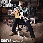 Merle Haggard Roots, Vol.1