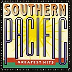 Southern Pacific Greatest Hits