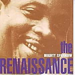The Mighty Sparrow The Renaissance